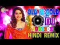 90s Old Romantic Hindi dj Remix Song    Hindi Old Evergreen Dj Song    Old Is Gold Hindi Dj Song