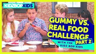 The Gummy vs. Real Food Challenge (Part 2) with The KIDZ BOP Kids