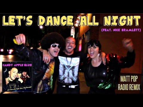 Candy Apple Blue - Let's Dance All Night (ft. Nick Bramlett) Matt Pop Radio Edit (Music Video)