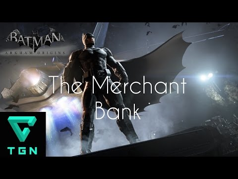 Batman Arkham Origins The Merchant Bank