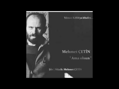 Mehmet ÇETİN | Ama OLSUN
