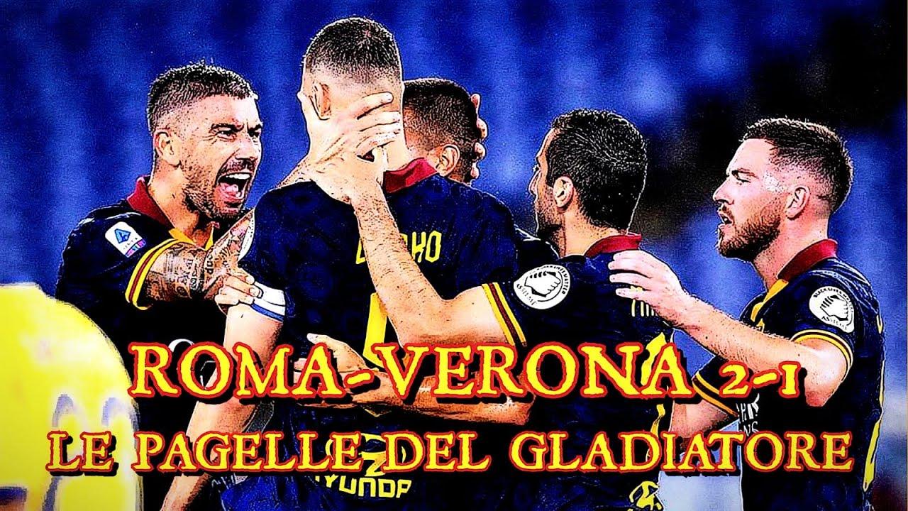 ROMA-VERONA 2-1: Le Pagelle del Gladiatore - YouTube