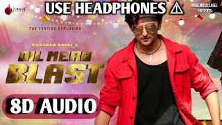 Dil Mera Blast | 8D AUDIO | Darshan Raval | Javed - Mohsin | Lijo G | Full Song |