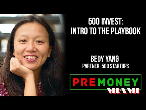 """[PreMoney MIAMI] 500 Startups, Bedy Yang """"500 Invest - Intro to the Playbook"""""""