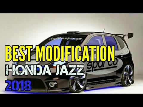 Best Honda Jazz Modified - Best Modification Car 2018