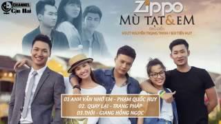 Zippo Mù Tạt Và Em OST Tuyển tập Ca Khúc Trong Phim Zippo Mù Tạt Và Em -Thôi - Giang Hồng Ngọc