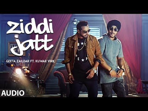 Official Audio Song: ZIDDI JATT Geeta Zaildar, Kuwar Virk | Punjabi Songs 2017 | T-Series