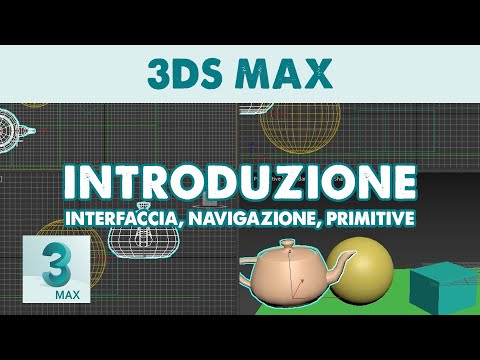 3DS Max - Introduzione Al Programma: Interfaccia, Navigazione, Primitive (Tutorial ITA)