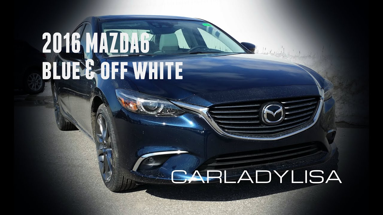 2016 MAZDA6  Crystal Blue  NEW Off White Interior  YouTube