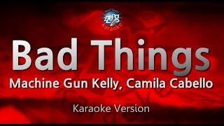 Machine Gun Kelly, Camila Cabello-Bad Things (Melody) (Karaoke Version) [ZZang KARAOKE]