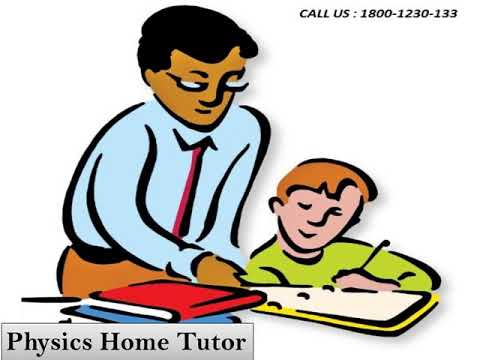 Physics Home Tutor In Delhi NCR  | Call - 1800-1230-133