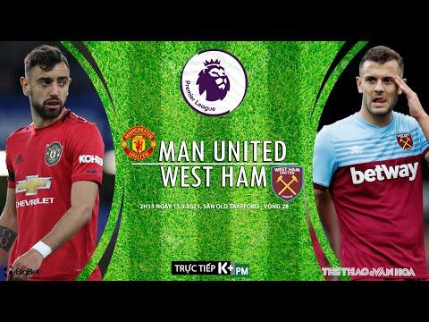 [SOI KÈO BÓNG ĐÁ] Man United - West Ham (2h15 ngày 15/3). Vòng 28 Ngoại hạng Anh. Trực tiếp K+PM