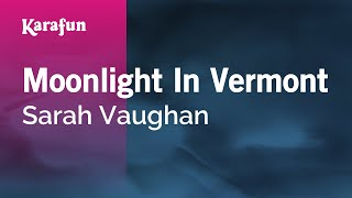 Karaoke Moonlight In Vermont - Sarah Vaughan *