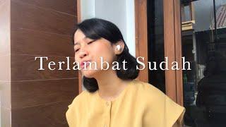 Download Terlambat Sudah - Hanin Dhiya (Cover by Angelabunga)