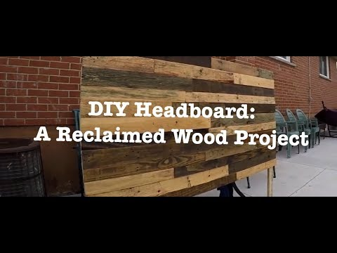 Headboard DIY: A Reclaimed Wood Project
