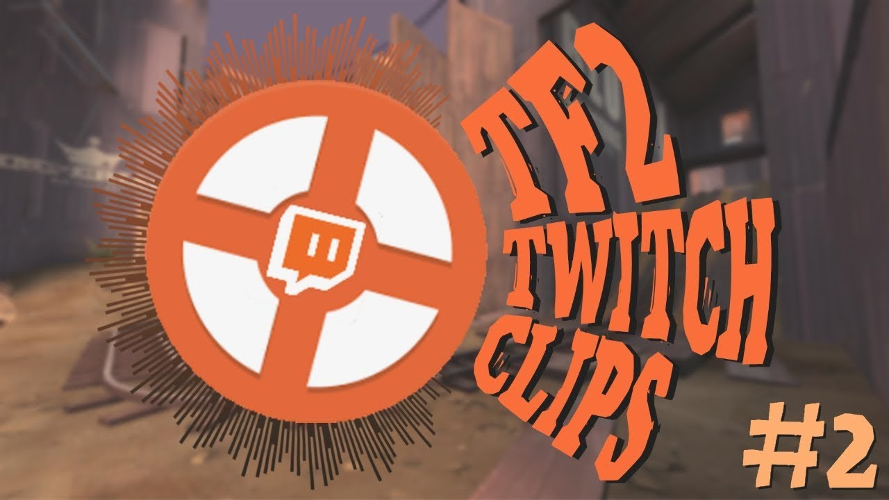 Telefrags, Epic Back Caps and Flying Spies!? - TF2 Twitch Clips #2