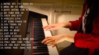 [Piano Cover] Tuyển Tập Các Bản Nhạc Piano Hay Nhất Của An Coong 2015   #PianoV-POP