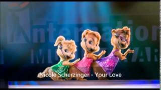 Nicole Scherzinger - Your Love (Version Chipmuks)