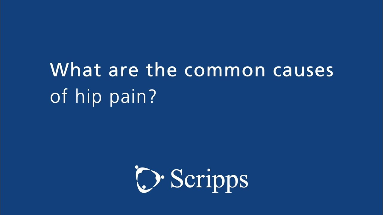 Scripps Health: Hip Pain Causes and Treatments