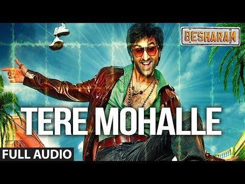 tere-mohalle-full-audio-song-besharam- -ranbir-kapoor,-pallavi-sharda