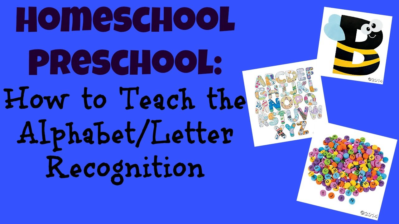 Homeschool Preschool: How to Teach the Alphabet & Letter