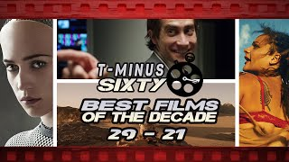 The Best Films of the Decade: #29 - 21 | T-Minus Sixty