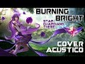 Burning Bright - Star Guardians Theme cover.