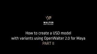 Walter : Comment Créer un USD Modèle pour Maya, Partie II
