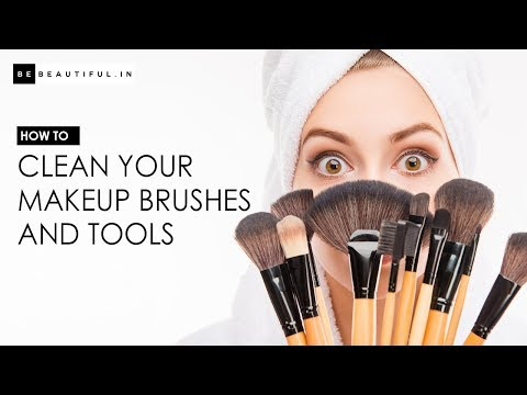 How To Clean Your Makeup Brushes & Tools At Home | Tips & Tricks To Clean Makeup Brush | BeBeautiful