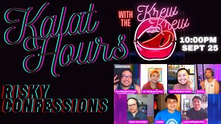 Kalat Hours with the Kalat Krew - What's Your Risky Confessions? - Sep 25