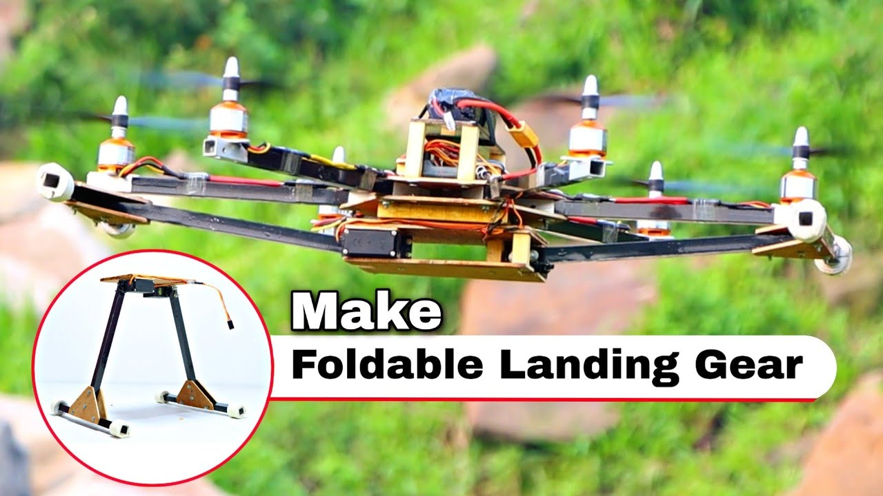 How To Make A Foldable Landing Gear For Drone