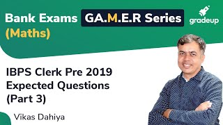 YT G.A.M.E.R Series: IBPS Clerk Pre Expected Quant Questions (Part 3)
