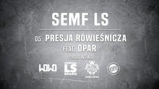 Semf LS - PRESJA RÓWIEŚNICZA ft. Opar // Prod. WOWO.