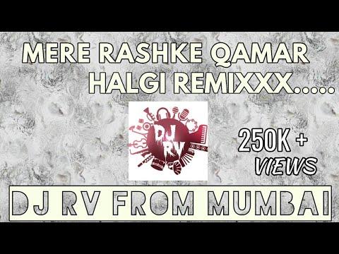 """MERE RASHKE QAMAR""|HALGI REMIX | DJ RV FROM MUMBAI |"