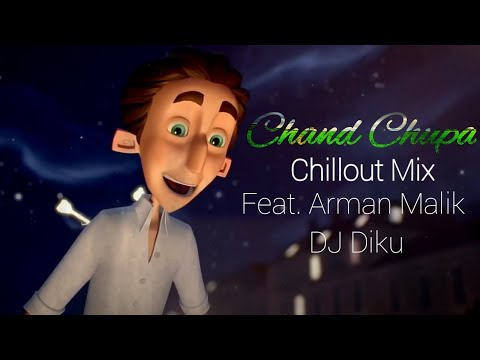 Chand Chupa   Remix   Animated Video   Feat. Armaan Malik   Chillout Mix   DJ Diku