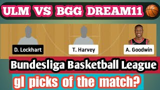 ULM vs BGG Dream11 |BUNDESLIGA BASKETBALL LEAGUE