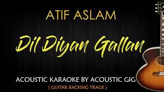 Dil Diyan Gallan - Atif Aslam (Acoustic Guitar Karaoke Backing Track with Lyrics)