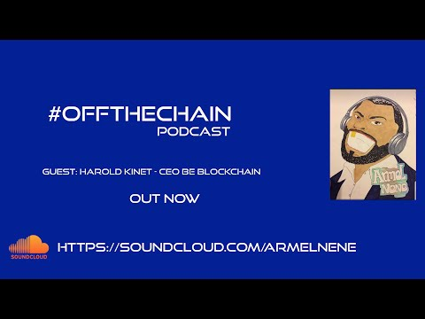 #OffTheChain - with Harold Kinet CEO of BE Blockchain