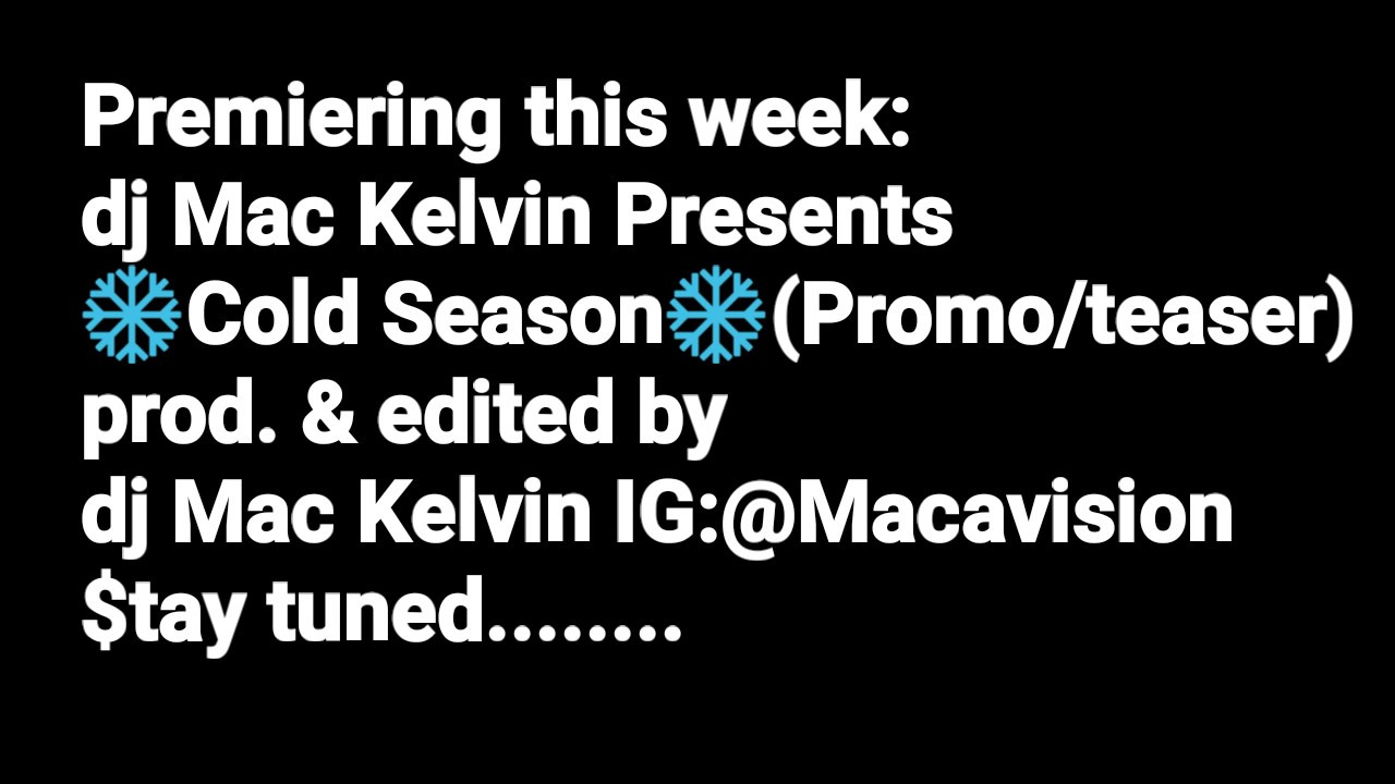 Premiering this week: dj Mac Kelvin Presents: ❄Cold Season❄ Part 1