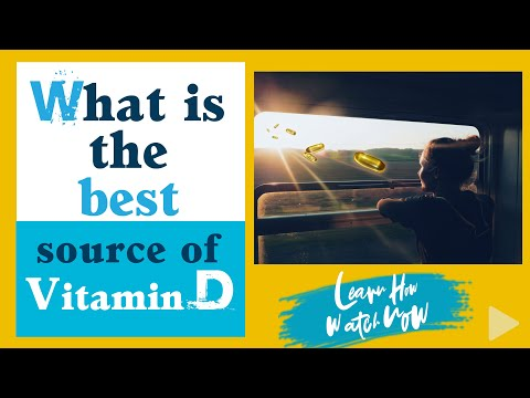 Dietary sources of vitamin D | How much vitamin D do you need | What is the Best source of Vitamin D