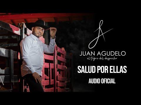 SALUD POR ELLAS - JUAN AGUDELO FT. FERNEY FLOREZ - (Audio Oficial).