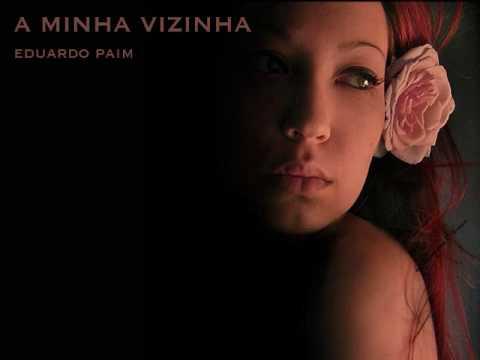 A MINHA VIZINHA Eduardo Paim