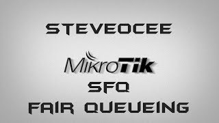 MikroTik RouterOS SFQ Minimising Buffer Bloat, Smart Queue, FQ_CODEL alternative