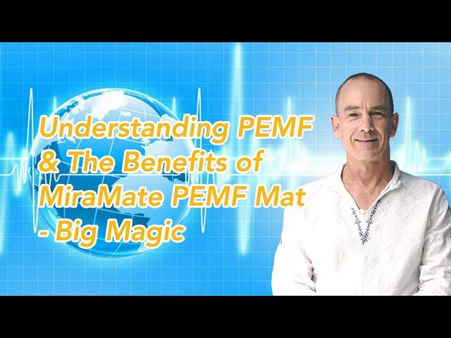 Understanding PEMF & The Benefits of MiraMate PEMF Mat - Big Magic