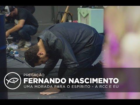Pregação Fernando Nascimento // A RCC e eu