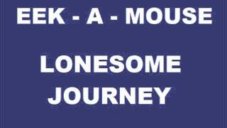 Eek-A-Mouse - Lonesome Journey