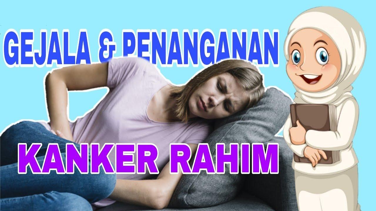 KANKER RAHIM ( Gejala, Pencegahan dan Penanganannya ...
