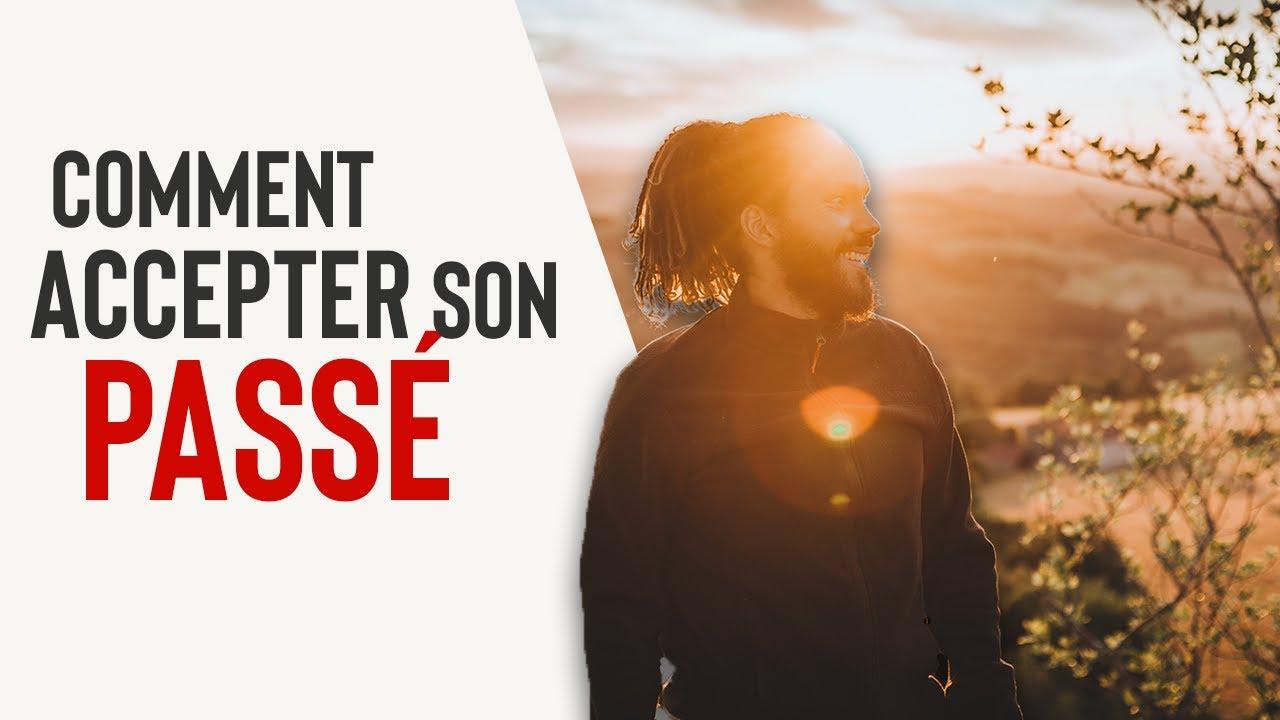 COMMENT ACCEPTER SON PASSÉ | Jean Laval - YouTube