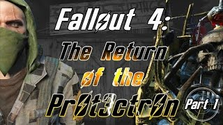THE PROLOGUE | Fallout 4: The Return of the Protectron - Part 1