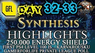 Path of Exile 3.6: SYNTHESIS DAY # 32-33 Highlights 250.000 ENERGY SHIELD, FIRST PS4 LVL 100 IS...